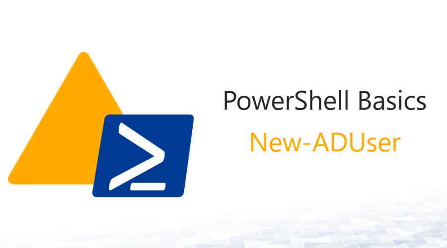 AD PowerShell Basics 1:  New-ADUser