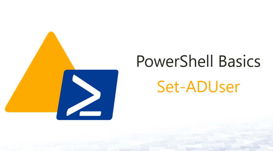 AD PowerShell Basics 3: Set-ADUser
