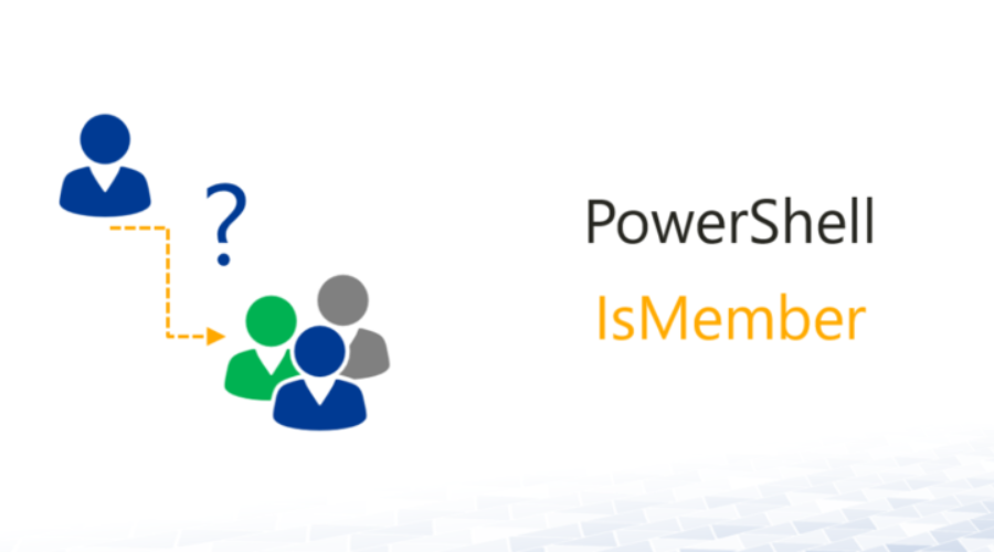 IsMember – Check group membership in Active Directory