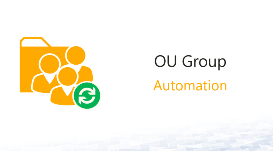 Dynamic OU Groups – Assign Permissions to OUs