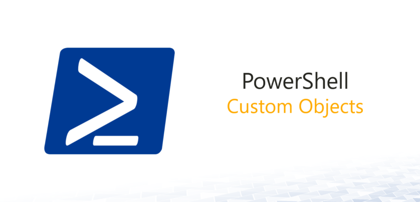 PowerShell Custom Objects