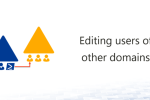 Editing users of other domains  – with PowerShell