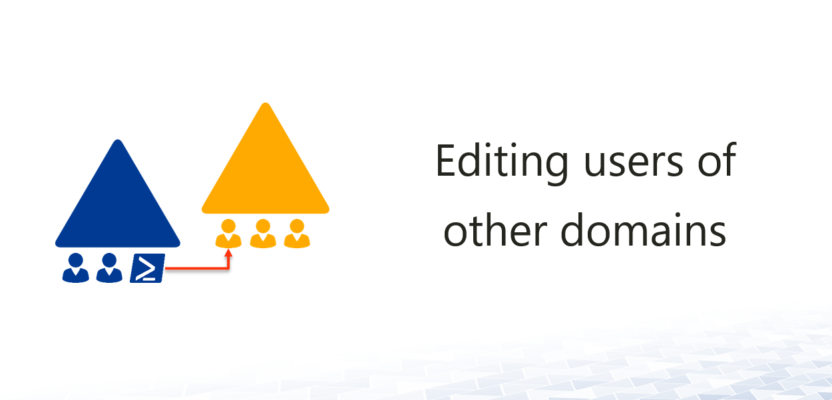 Editing users of other domains - with PowerShell - Active