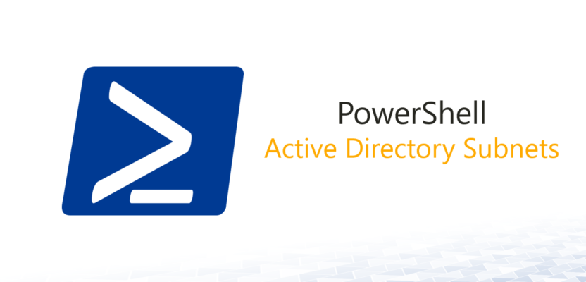 Retrieve Active Directory subnets with PowerShell - Active Directory FAQ
