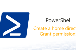 Create home directory and grant permissions with PowerShell