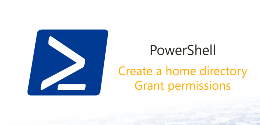 Create Home Directory and grant permissions [PowerShell
