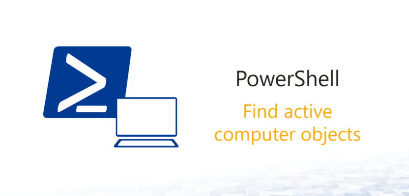 Find active computer objects (PowerShell) - ActiveDirectoryFAQ